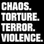 Chaos.Torture.Terror.Violence